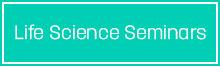 Life Science Seminars
